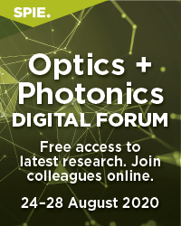 SPIE Optics + Photonics 2020 Digital Forum